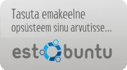 Estobuntu - tasuta emakeelne operatsioonis�steem sinu arvutisse